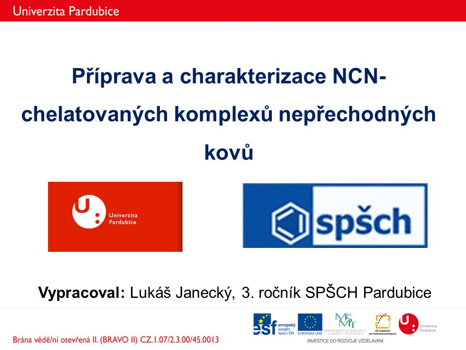 Vypracoval: Lukáš Janecký, 3. ročník SPŠCH Pardubice