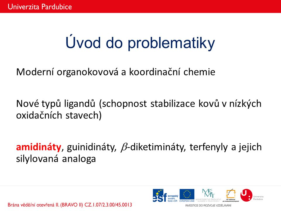 Úvod do problematiky Moderní organokovová a koordinační chemie