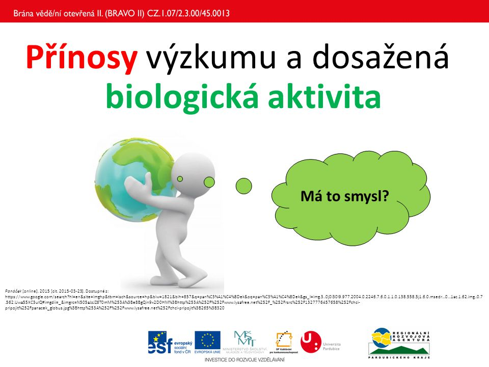 Přínosy výzkumu a dosažená biologická aktivita