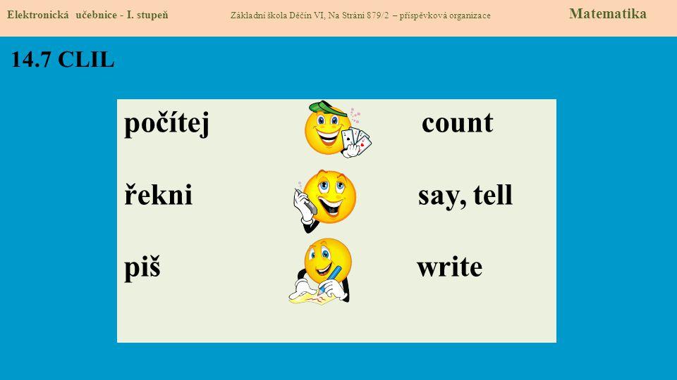 počítej count řekni say, tell piš write 14.7 CLIL