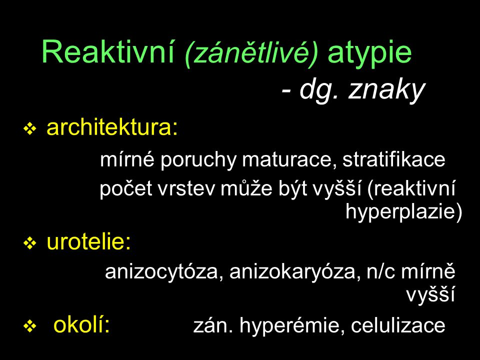 Reaktivní (zánětlivé) atypie - dg. znaky
