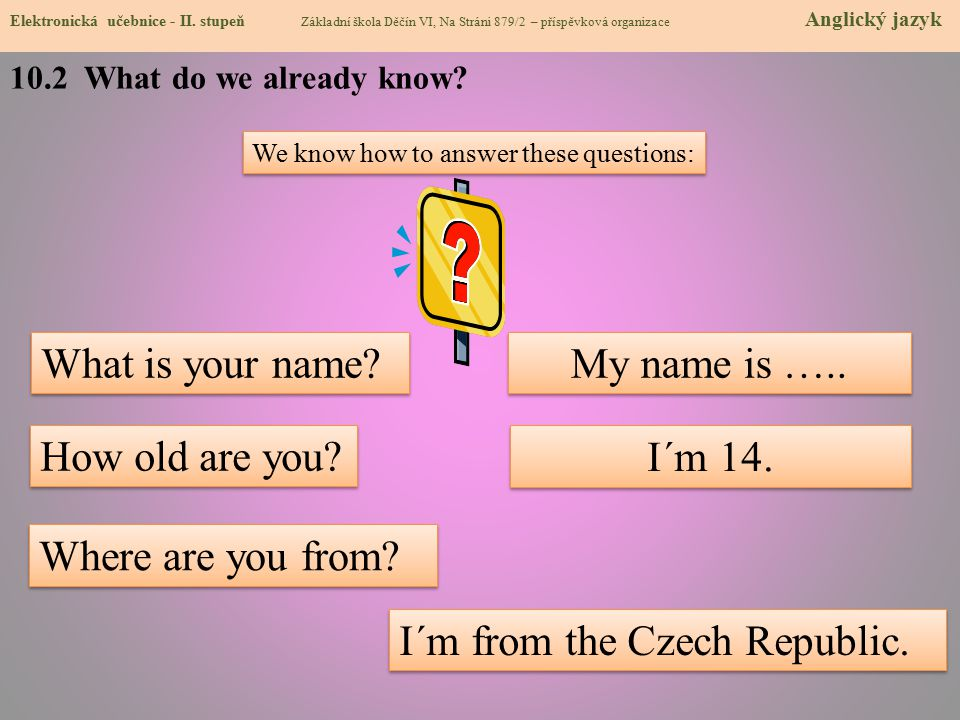 I´m from the Czech Republic.