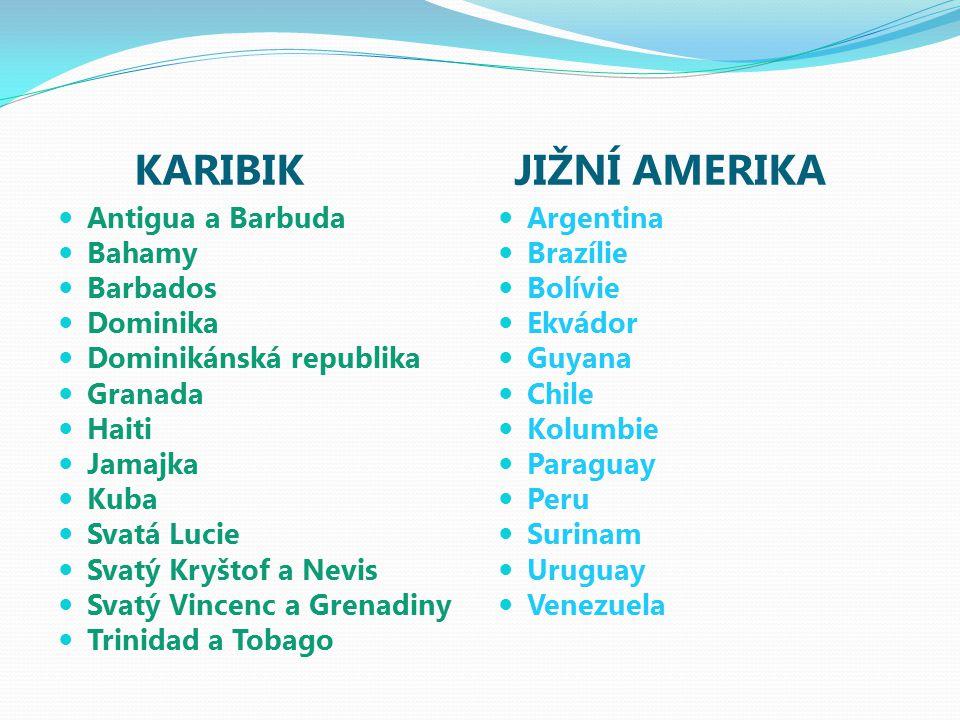 KARIBIK JIŽNÍ AMERIKA Antigua a Barbuda Bahamy Barbados Dominika