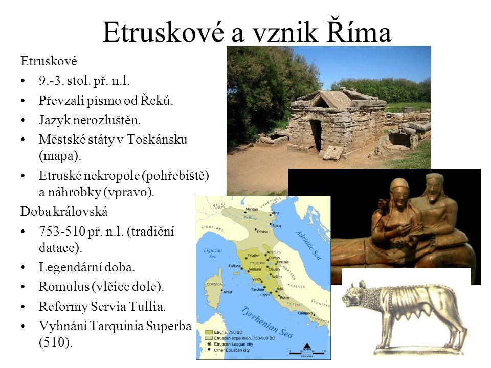 Etruskové a vznik Říma Etruskové 9.-3. stol. př. n.l.