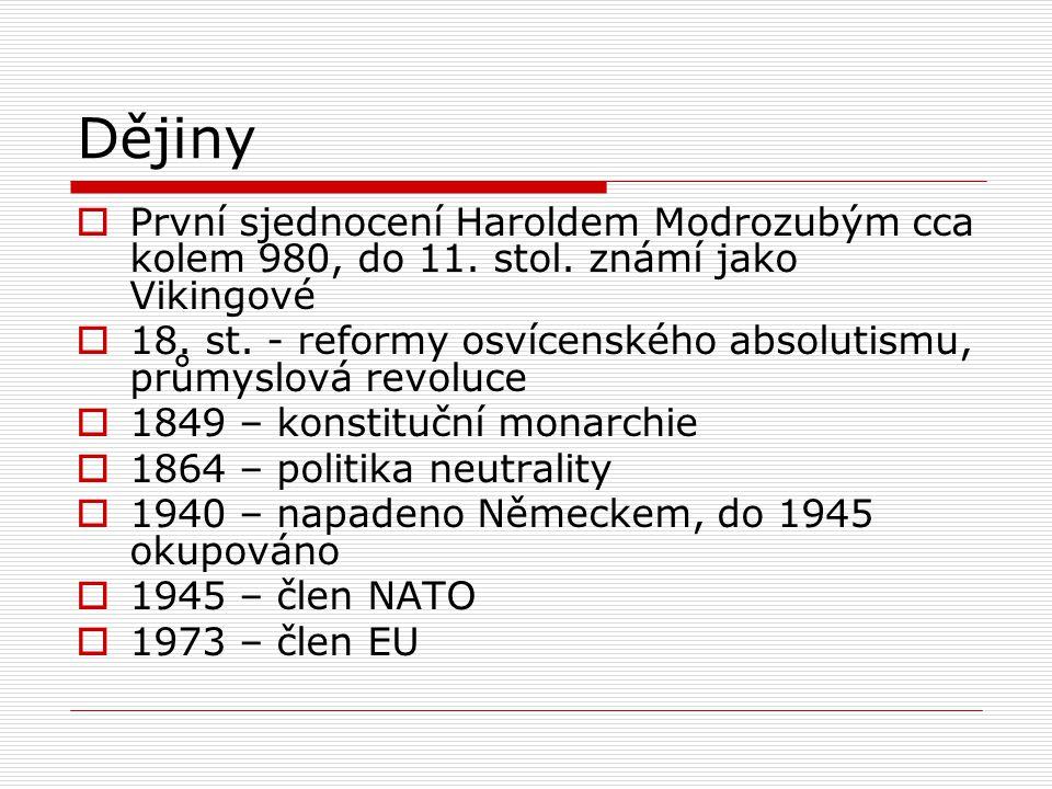 Dějiny První sjednocení Haroldem Modrozubým cca kolem 980, do 11. stol. známí jako Vikingové.