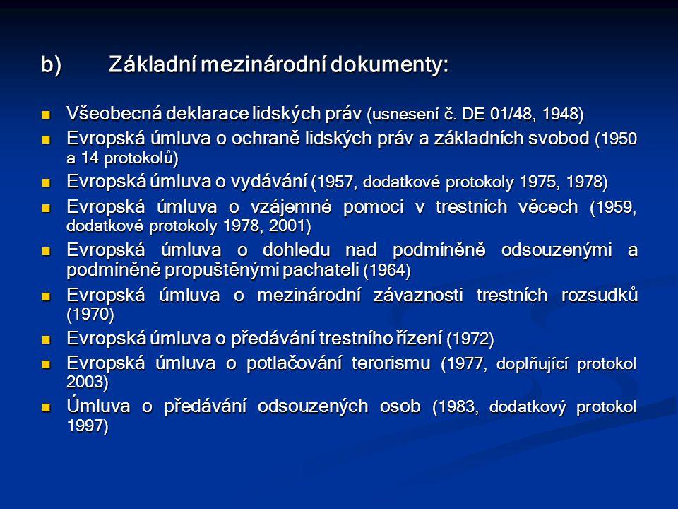 b) Základní mezinárodní dokumenty: