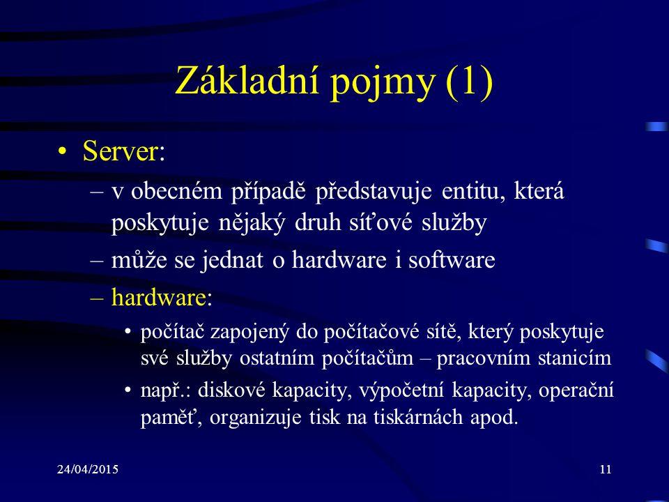 Základní pojmy (1) Server: