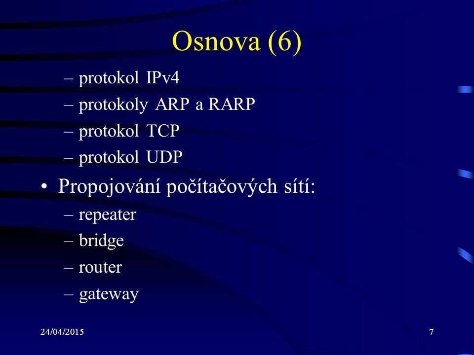 Osnova (6) Propojování počítačových sítí: protokol IPv4