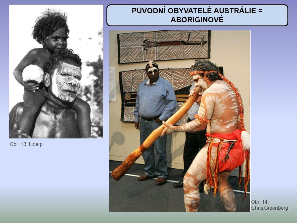 PŮVODNÍ OBYVATELÉ AUSTRÁLIE = ABORIGINOVÉ