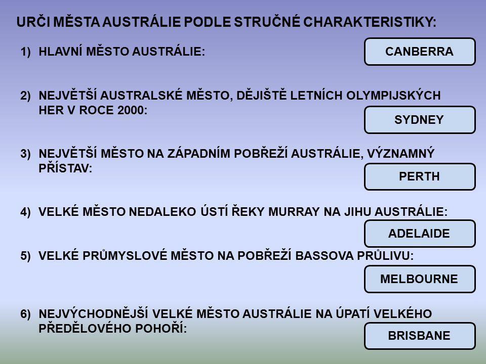 URČI MĚSTA AUSTRÁLIE PODLE STRUČNÉ CHARAKTERISTIKY: