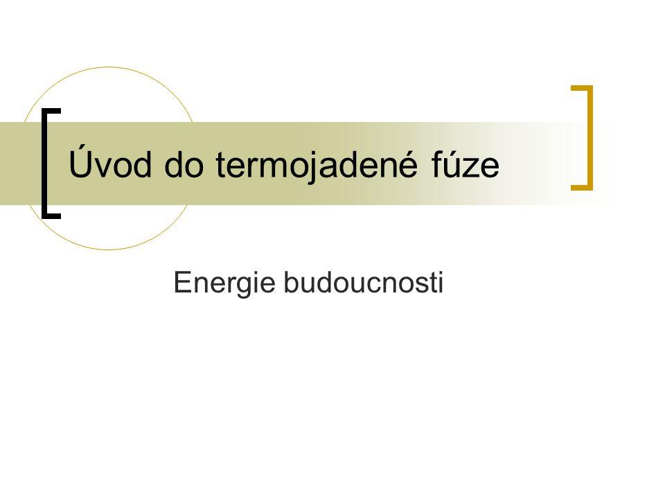 Úvod do termojadené fúze