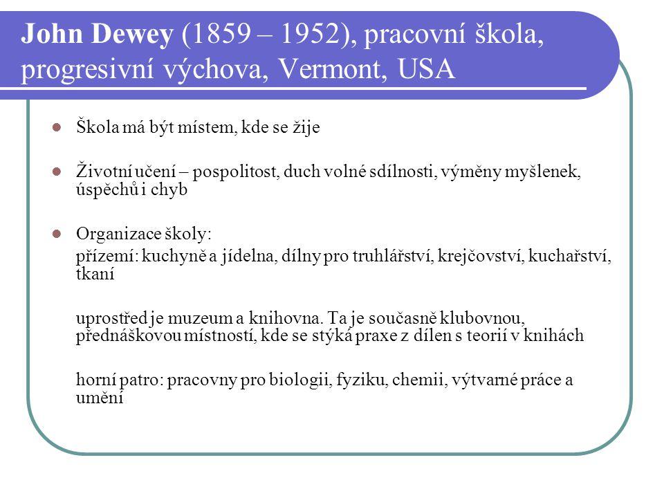 John Dewey (1859 – 1952), pracovní škola, progresivní výchova, Vermont, USA