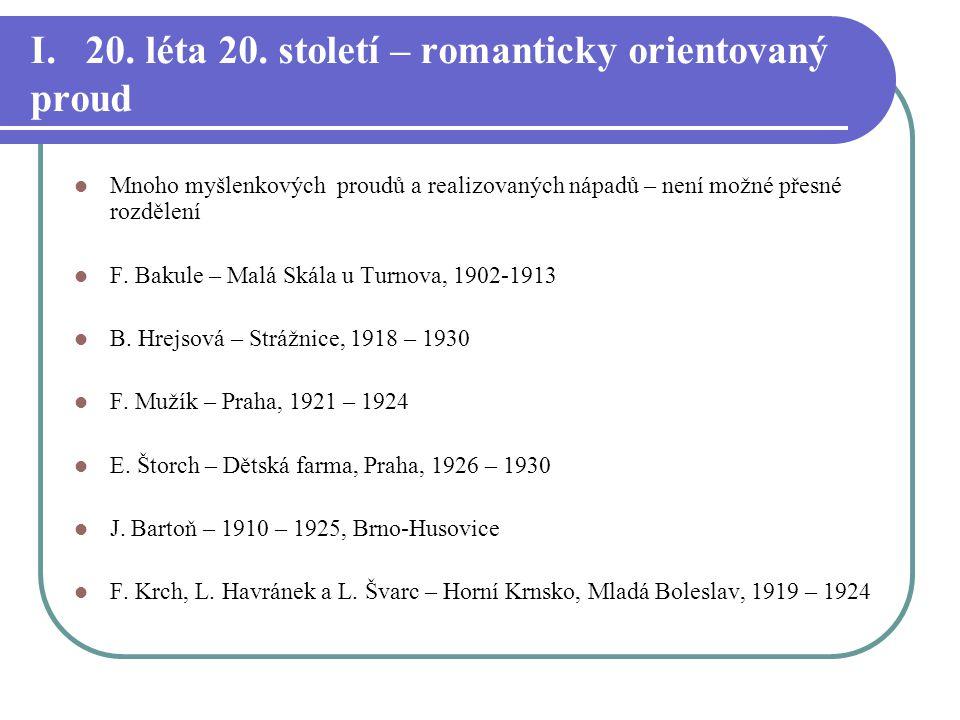 I. 20. léta 20. století – romanticky orientovaný proud