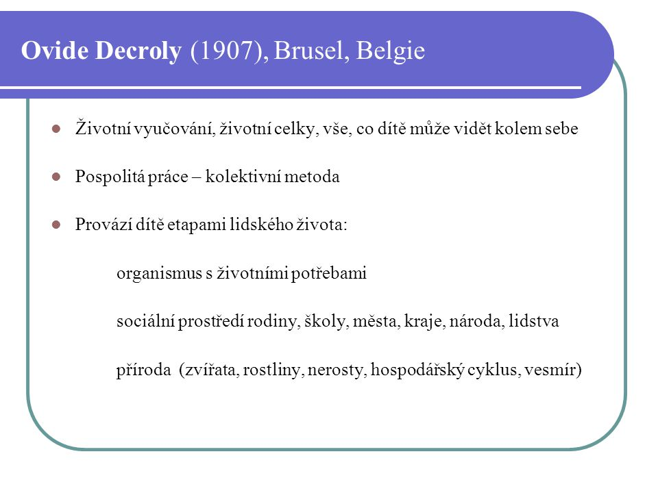 Ovide Decroly (1907), Brusel, Belgie