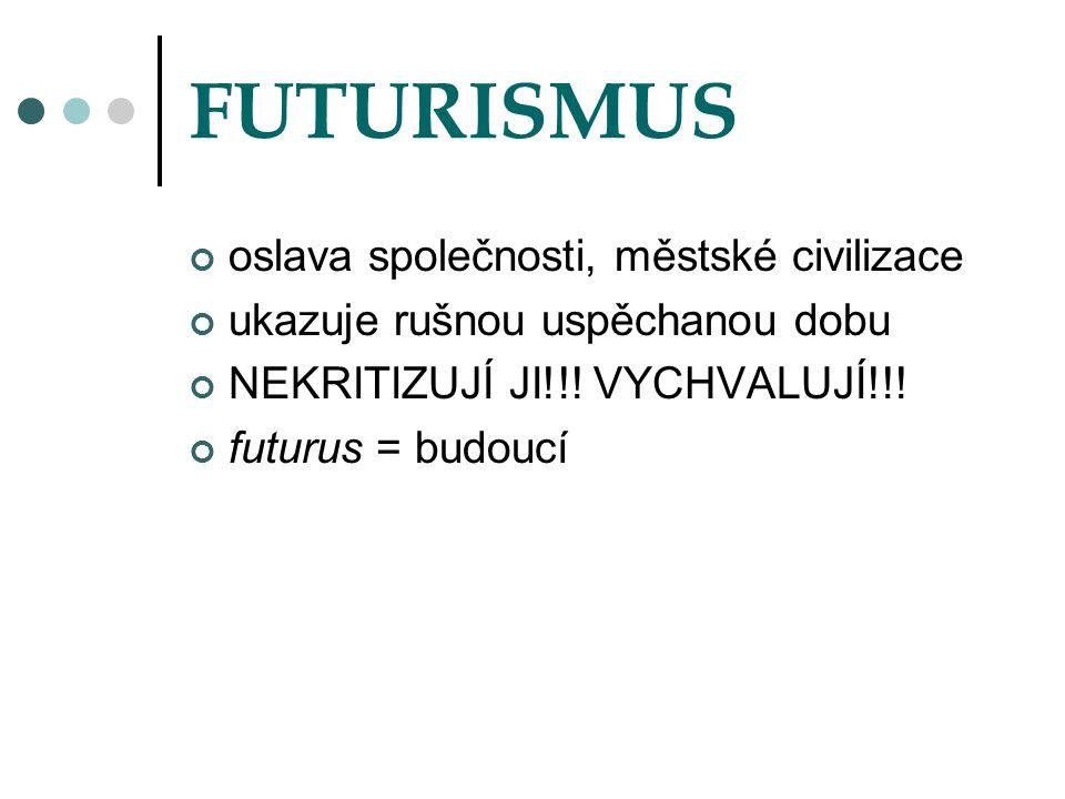 FUTURISMUS oslava společnosti, městské civilizace
