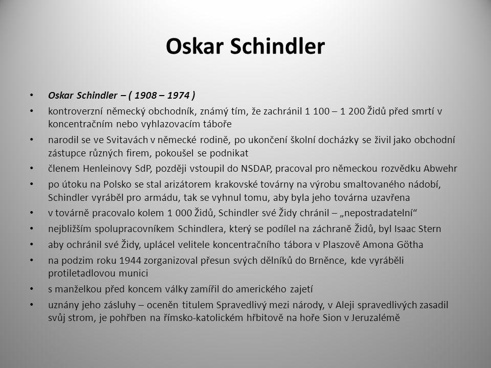 Oskar Schindler Oskar Schindler – ( 1908 – 1974 )
