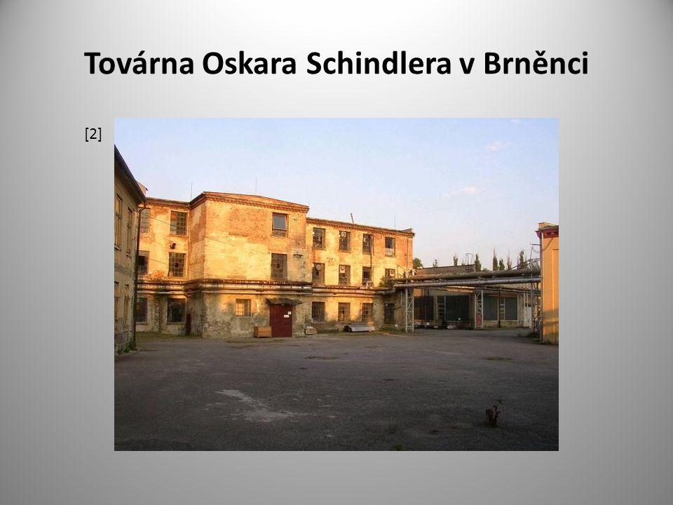 Továrna Oskara Schindlera v Brněnci