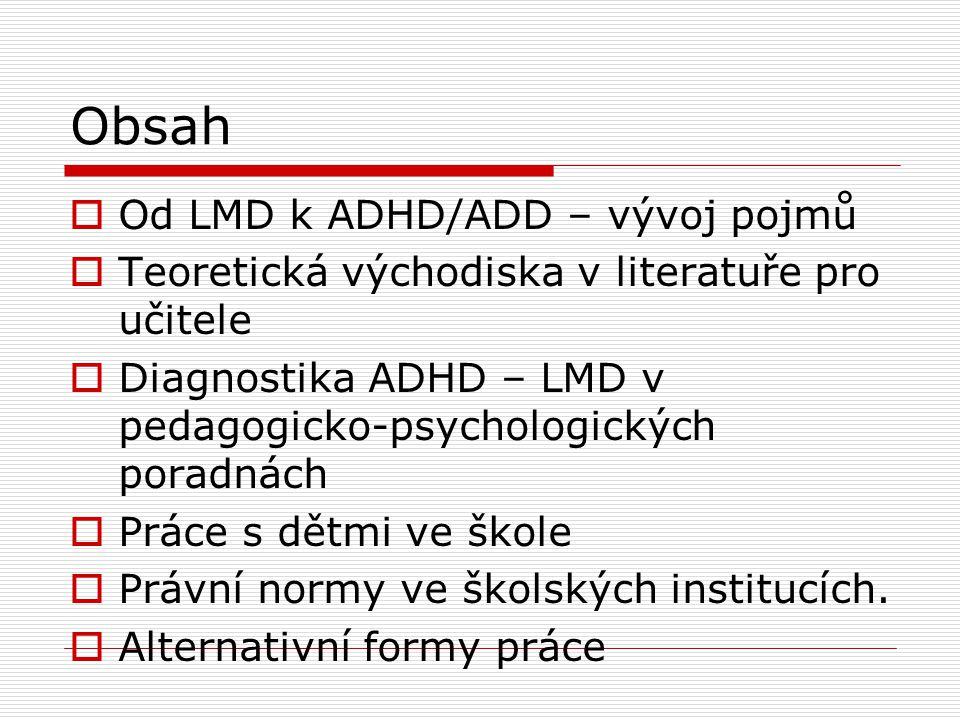 Obsah Od LMD k ADHD/ADD – vývoj pojmů