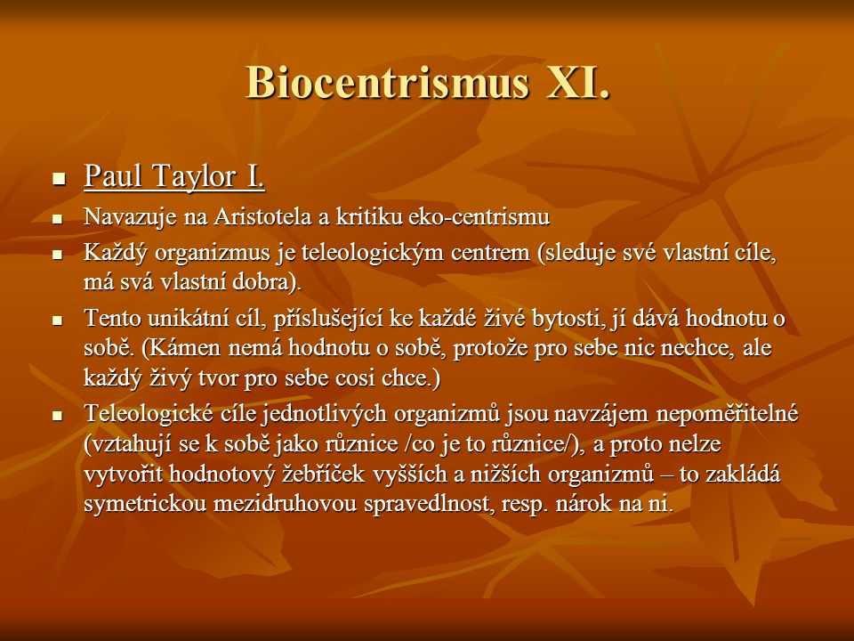 Biocentrismus XI. Paul Taylor I.