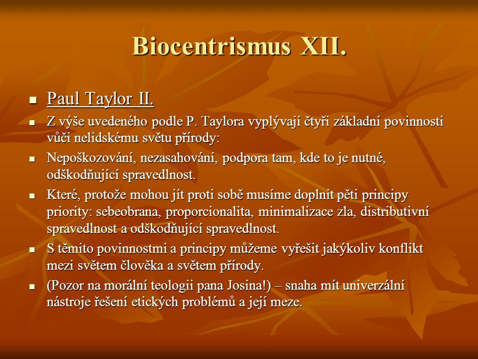 Biocentrismus XII. Paul Taylor II.