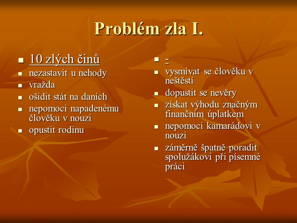 Problém zla I. 10 zlých činů - nezastavit u nehody