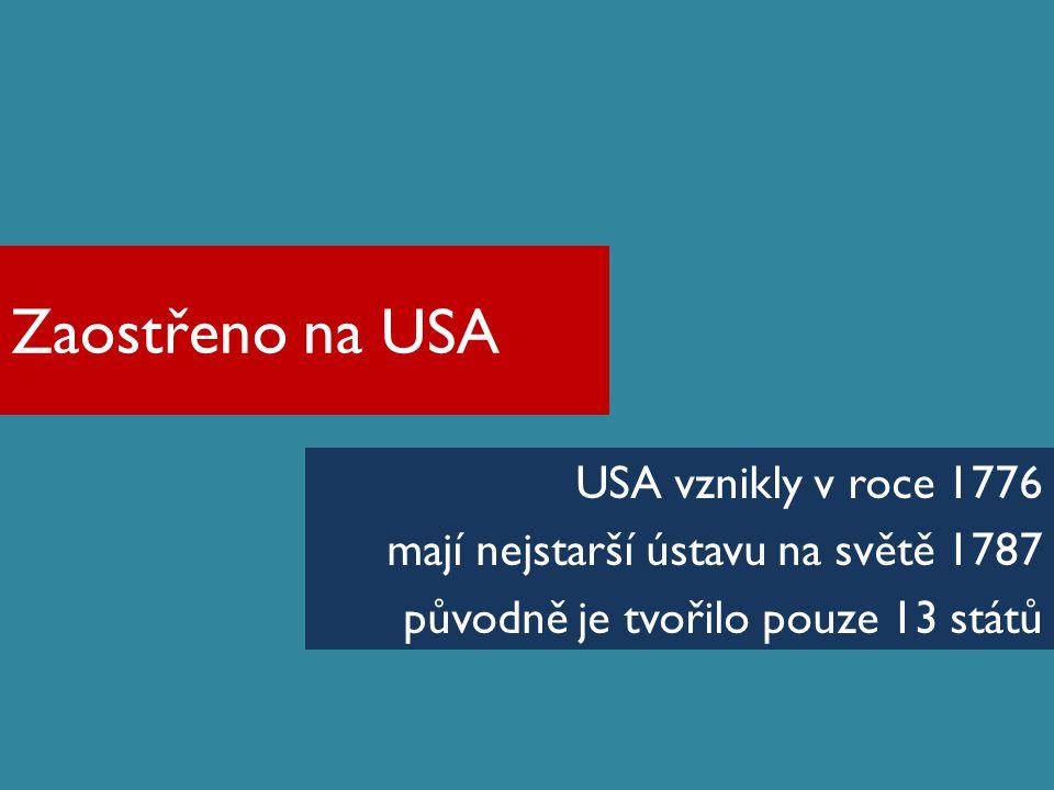 Zaostřeno na USA USA vznikly v roce 1776