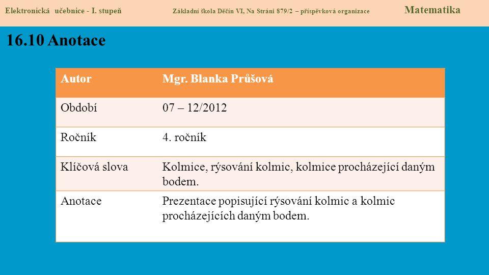 16.10 Anotace Autor Mgr. Blanka Průšová Období 07 – 12/2012 Ročník