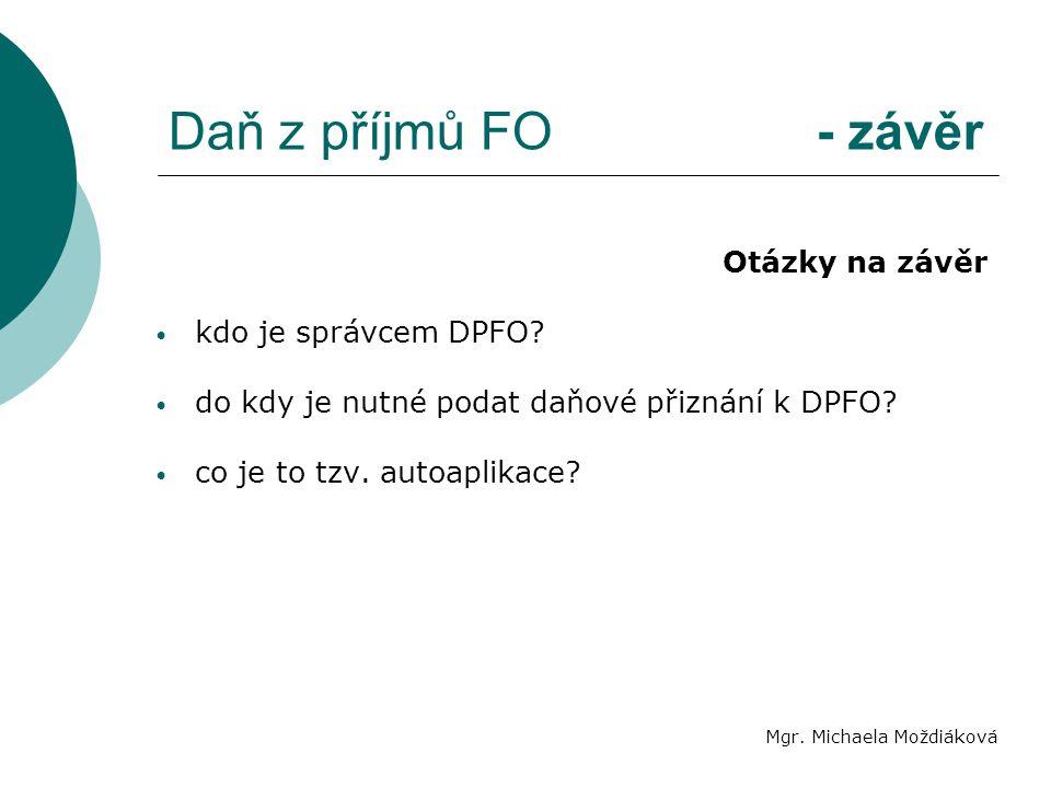 Daň z příjmů FO - závěr Otázky na závěr kdo je správcem DPFO