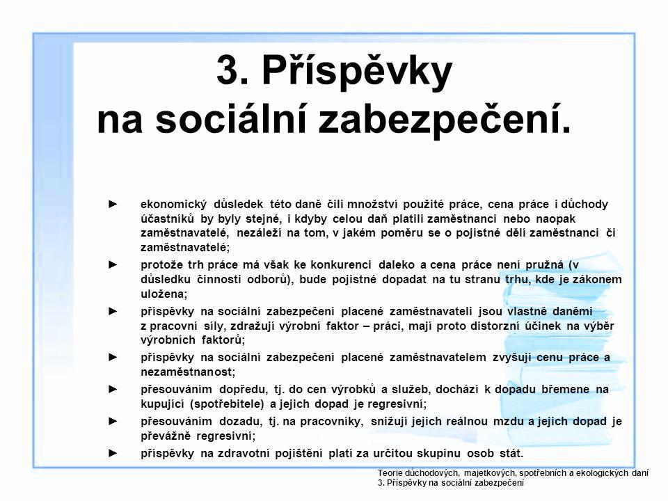 3. Příspěvky na sociální zabezpečení.