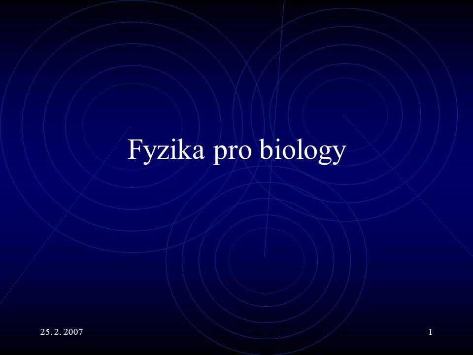 Fyzika pro biology 25. 2. 2007
