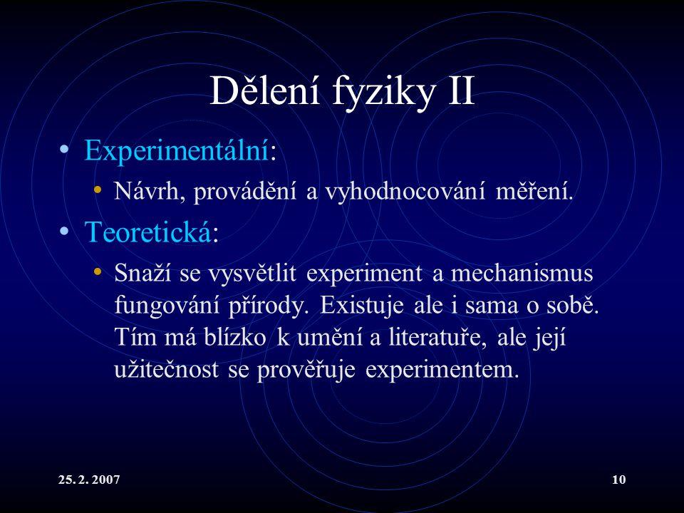Dělení fyziky II Experimentální: Teoretická: