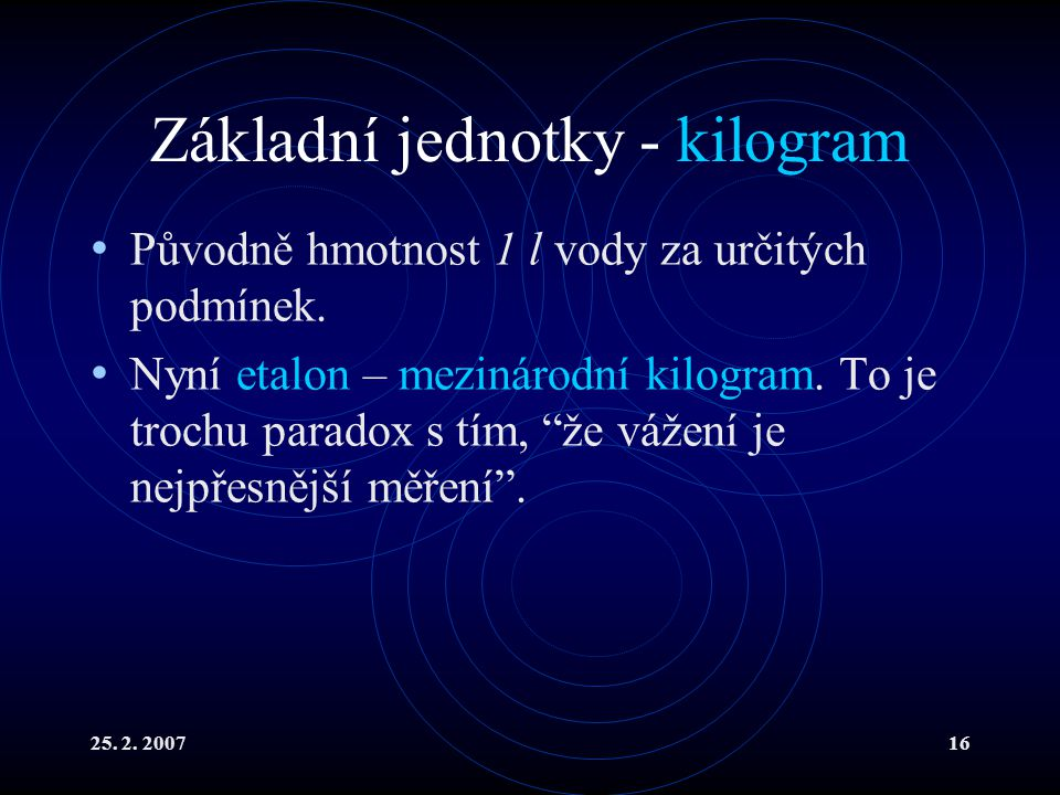 Základní jednotky - kilogram