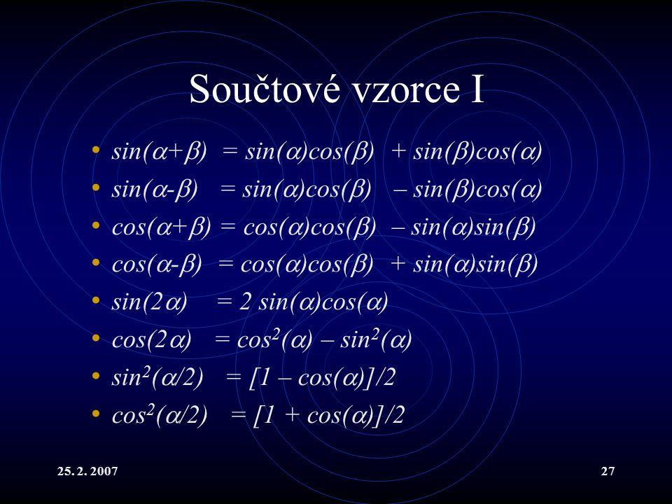 Součtové vzorce I sin(+) = sin()cos() + sin()cos()
