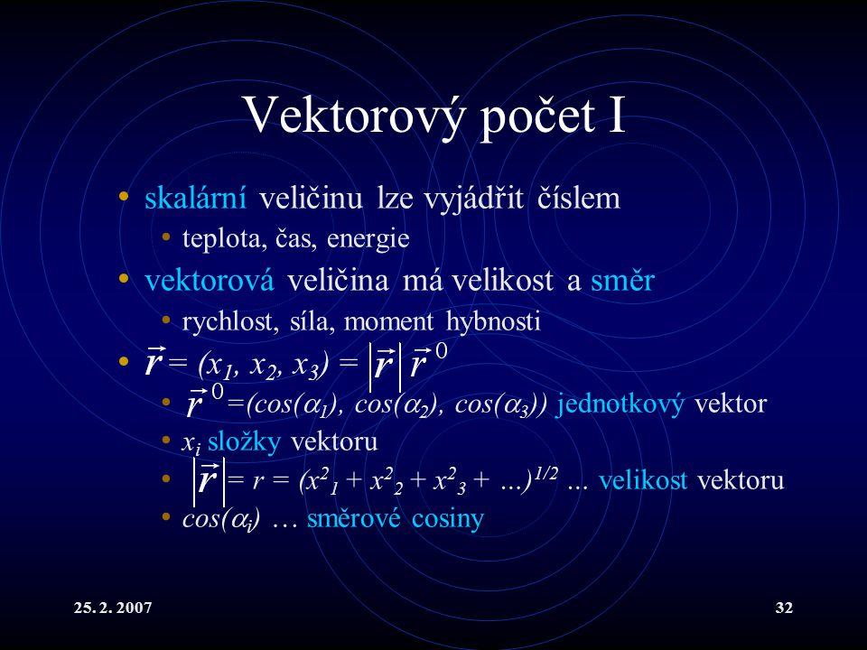 Vektorový počet I skalární veličinu lze vyjádřit číslem