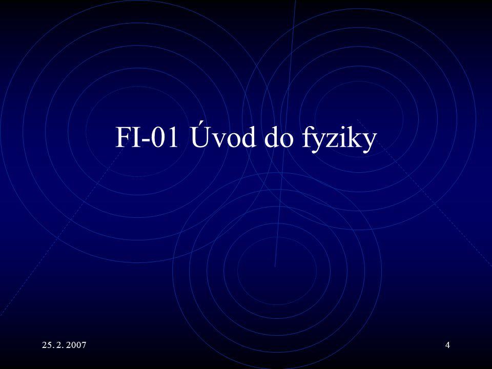 FI-01 Úvod do fyziky 25. 2. 2007