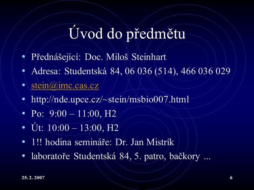 Úvod do předmětu Přednášející: Doc. Miloš Steinhart