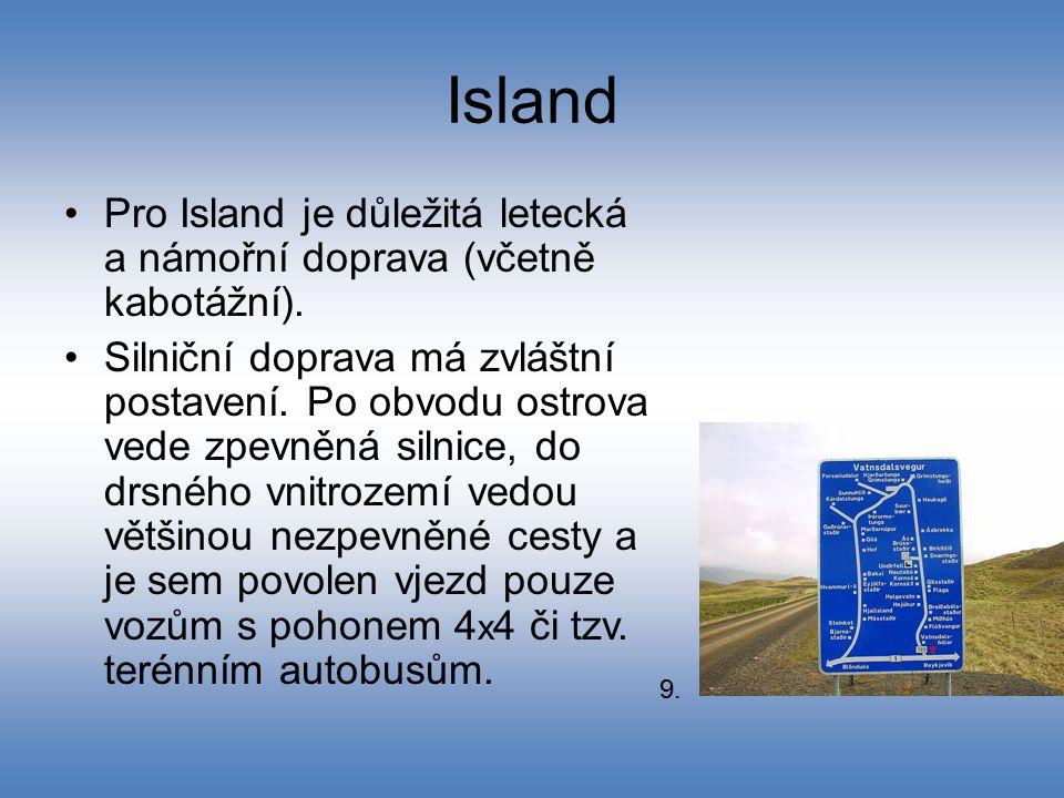 Island Pro Island je důležitá letecká a námořní doprava (včetně kabotážní).