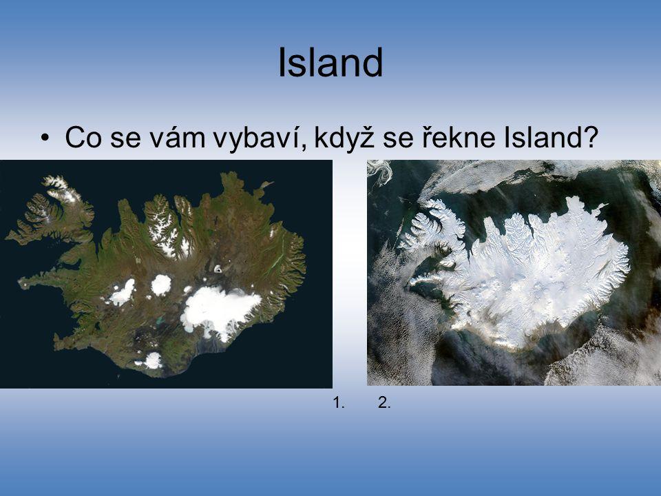 Island Co se vám vybaví, když se řekne Island 1. 2.