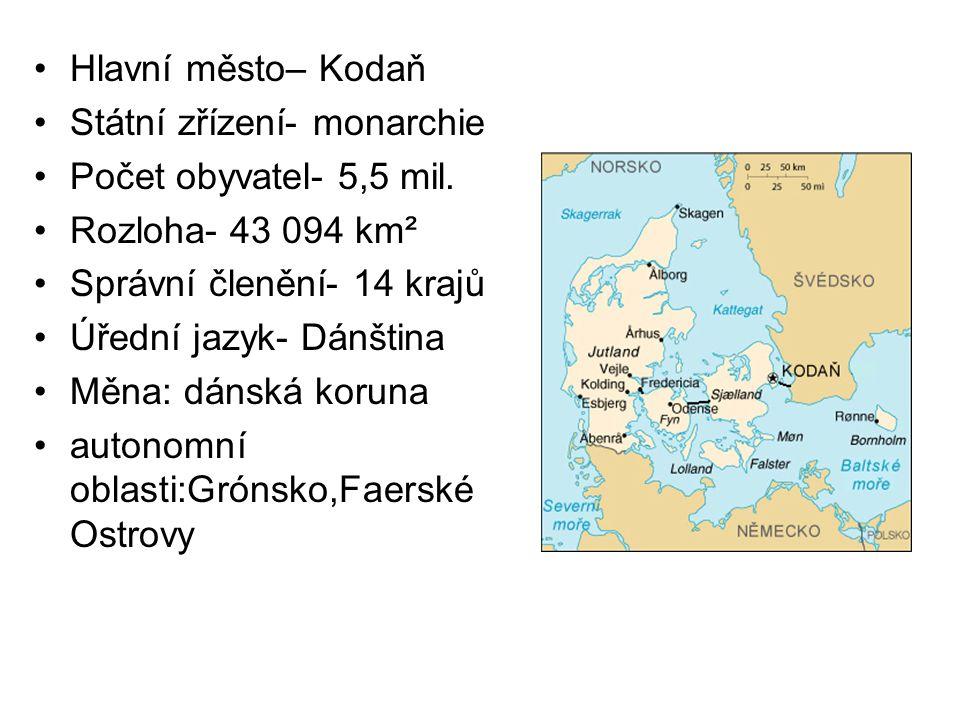Hlavní město– Kodaň Státní zřízení- monarchie. Počet obyvatel- 5,5 mil. Rozloha- 43 094 km². Správní členění- 14 krajů.