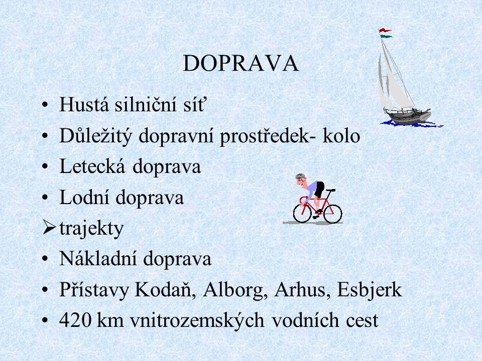 DOPRAVA Hustá silniční síť Důležitý dopravní prostředek- kolo