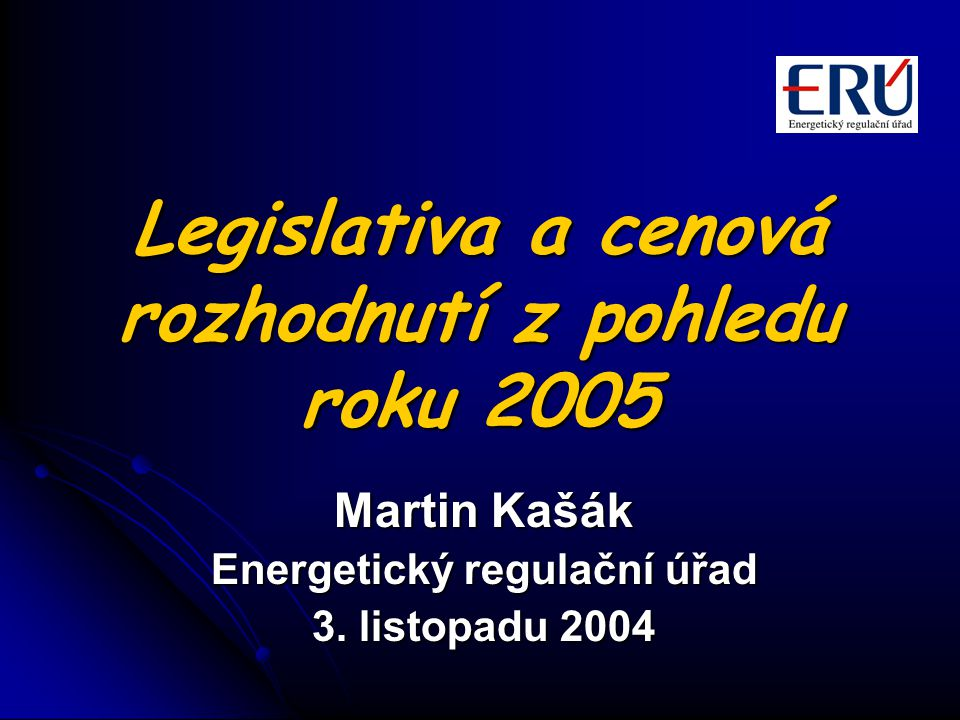 Legislativa a cenová rozhodnutí z pohledu roku 2005