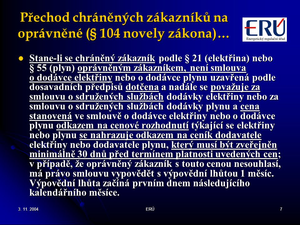 Přechod chráněných zákazníků na oprávněné (§ 104 novely zákona)…