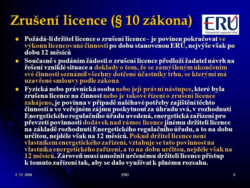Zrušení licence (§ 10 zákona)