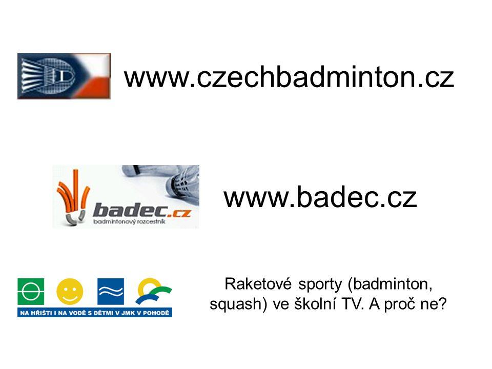 Raketové sporty (badminton, squash) ve školní TV. A proč ne