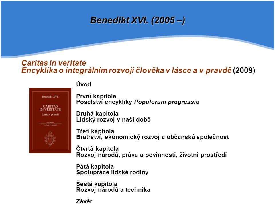 Benedikt XVI. (2005 –) Caritas in veritate
