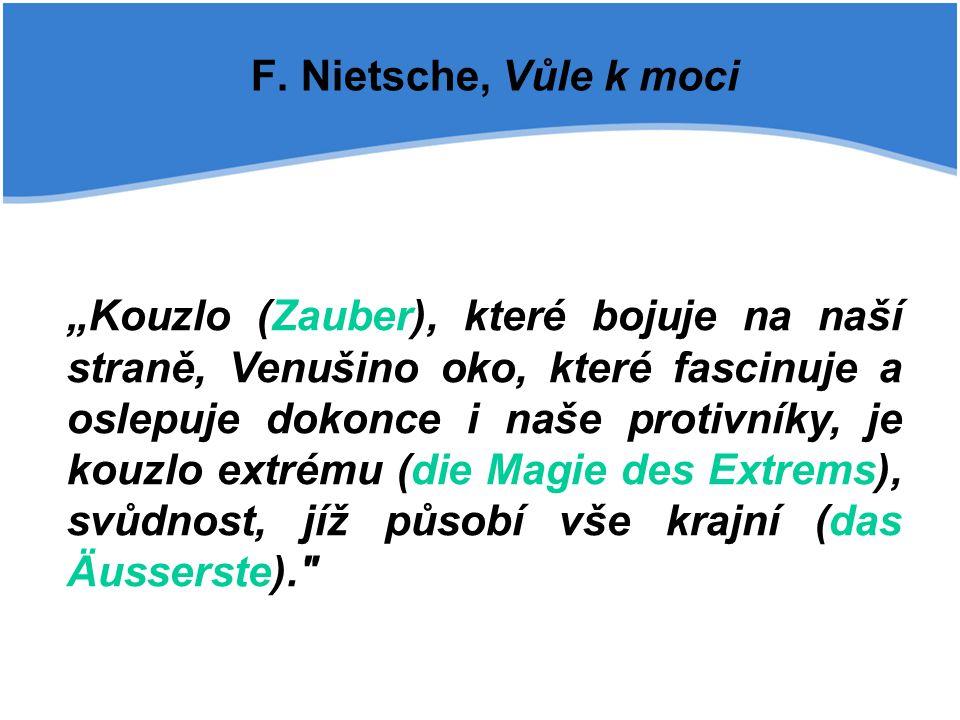 F. Nietsche, Vůle k moci