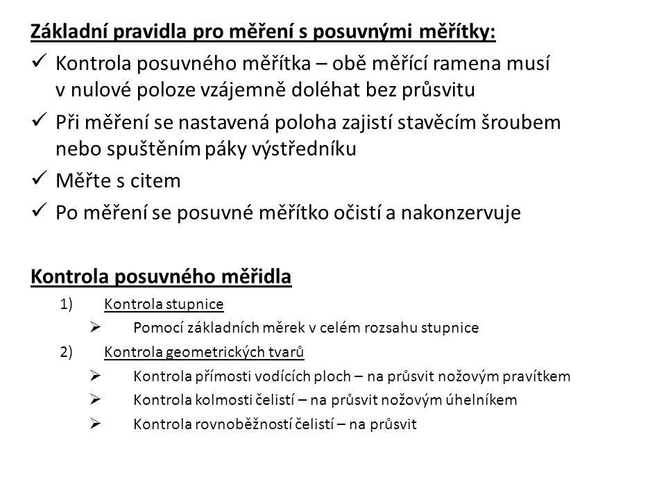 Základní pravidla pro měření s posuvnými měřítky: