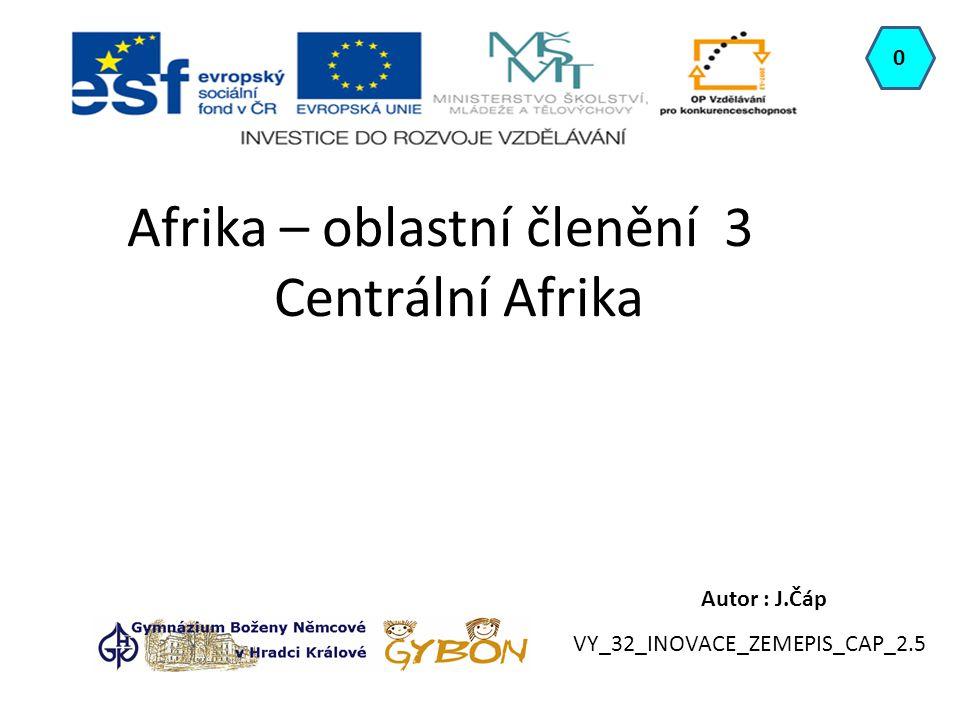 Afrika – oblastní členění 3 Centrální Afrika