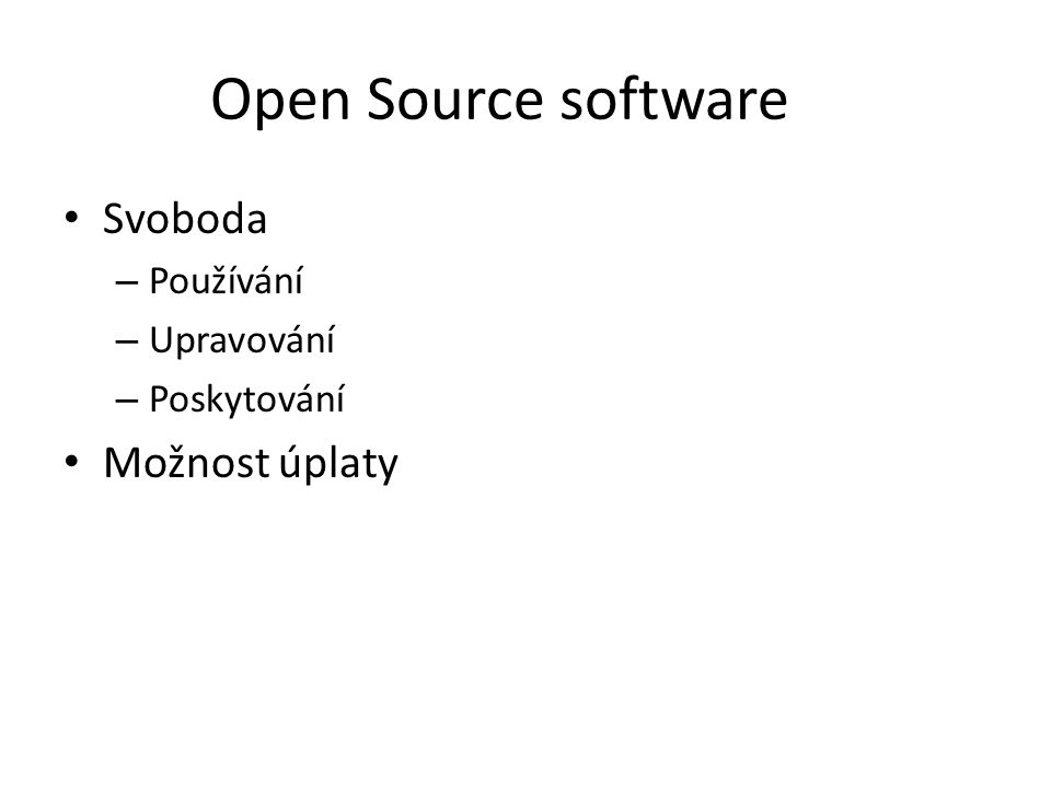 Open Source software Svoboda Možnost úplaty Používání Upravování