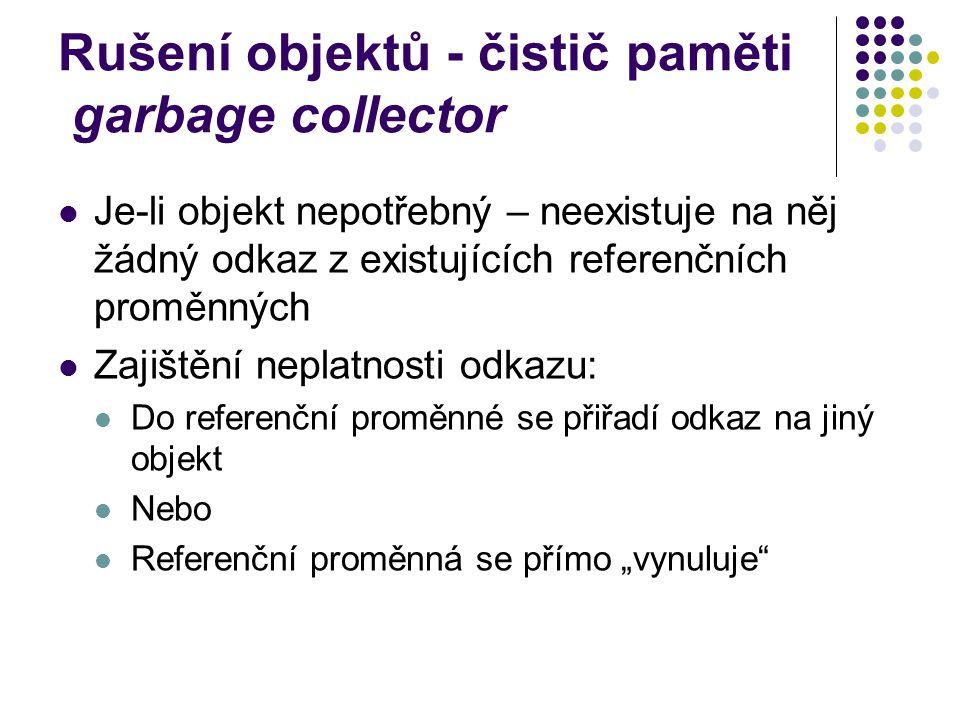 Rušení objektů - čistič paměti garbage collector